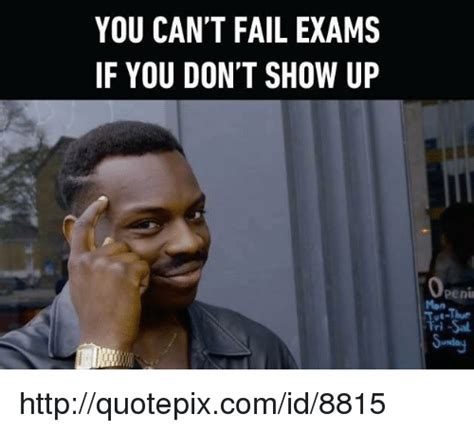 Can T Tell If Meme - you can t fail exams if you don t show up openin mon