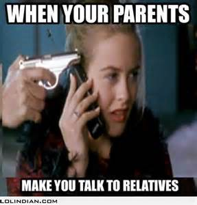 Funny Parent Memes - when your parents make you talk to relatives lol indian
