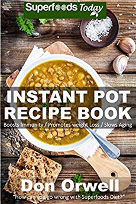 the instant pot soup cookbook best soup recipes for your electric pressure cooker books instant pot recipe book 80 one pot instant pot recipe
