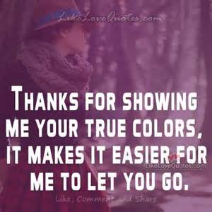 your true colors thanks for showing me your true colors anger quotes