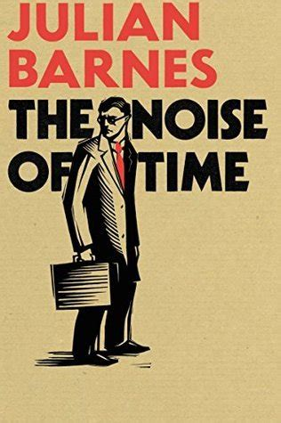 the noise of time by julian barnes bookreview anz litlovers litblog
