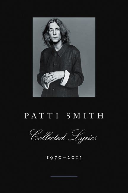 patti smith collected lyrics 1408863006 patti smith collected lyrics 1970 2015 patti smith paperback