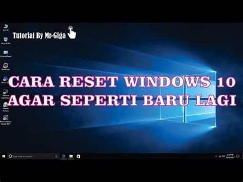 tutorial lengkap windows 10 tutorial lengkap cara reset windows 10 terbaru hd youtube