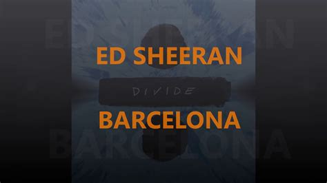barcelona ed sheeran barcelona ed sheeran letra espa 241 ol hd youtube