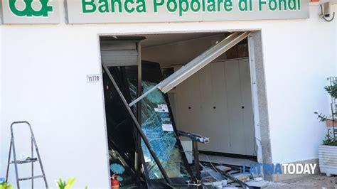 banca popolare di fondi formia furto bancomat alla popolare di fondi a borgo grappa