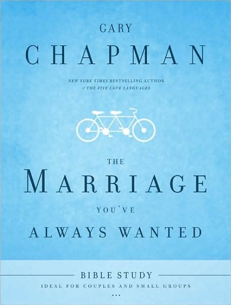 Buku The Marriage You Ve Always Wanted the marriage you ve always wanted bible study by gary dr