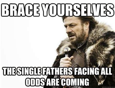 Single Dad Meme - the single father s guide simply some great single father