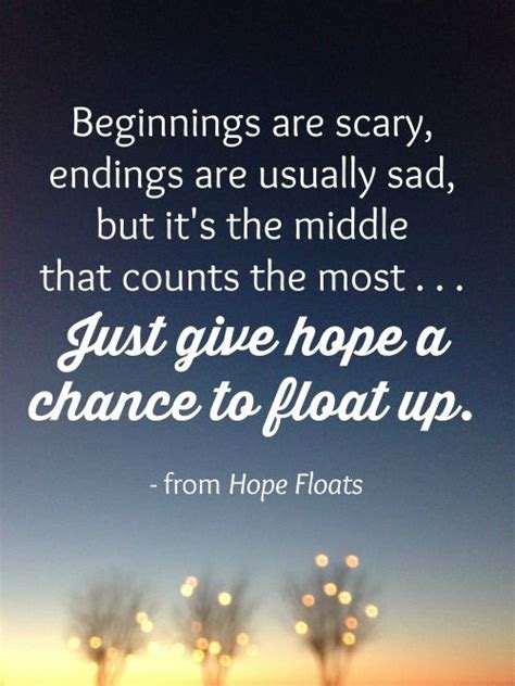 movie quotes hope the 25 best hope floats ideas on pinterest hope floats