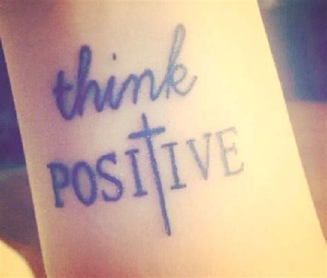 think positive wrist tattoo tattoos pinterest