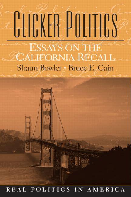 california recall bowler cain clicker politics essays on the california