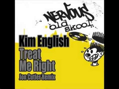 you treat me right house music kim english treat me right jon cutler vocal mix youtube