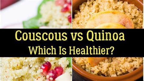 couscous vs quinoa which is healthier youtube