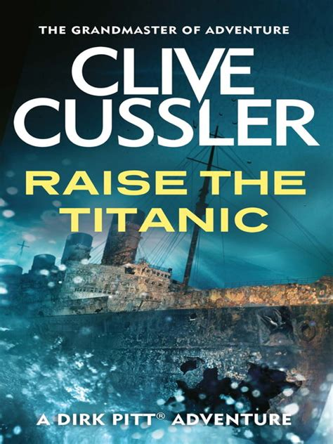 raise the titanic dirk raise the titanic ebook dirk pitt series book 4 by clive cussler 2009 waterstones com