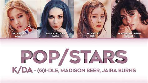 madison beer jaira pop stars lyrics k da madison beer g i dle jaira