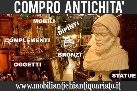 compro mobili antichi napoli compro vendo antichit 224 quadri antichi dipinti bronzi