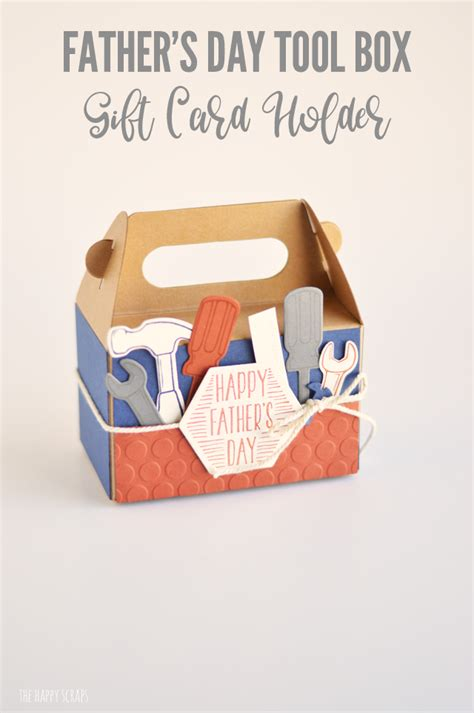 Tool Box Gift Card Holder - father s day tool box gift card holder the happy scraps