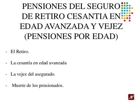 seguro por cesanta en edad avanzada mnimo 60 aos de edad y 25 pensiones imss