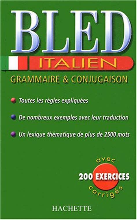 le bled italien lv2 bled italien grammaire et conjugaison tous les prix d occasion ou neuf
