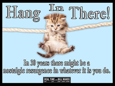 Hang In There Cat Meme - fanciful hang in there cat poster original and fine ideas