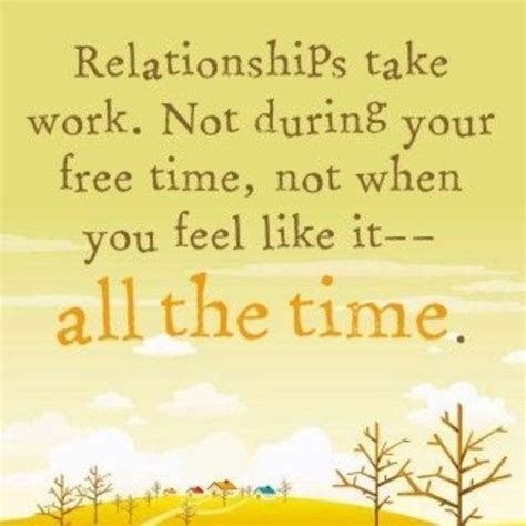 Takes Work by Relationships Take Work Quotes Quotesgram