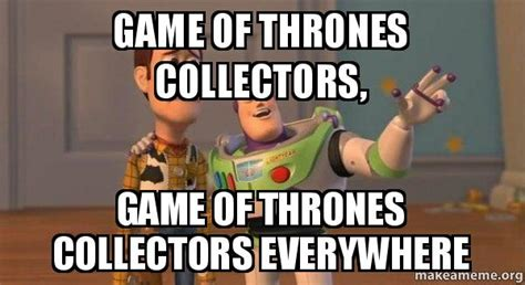 Make Your Own Game Of Thrones Meme - game of thrones collectors game of thrones collectors