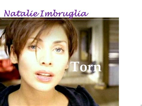 Natalie Imbruglias Torn Was Ten Years Ago by Renee Instance Media Yr13 Representation Research
