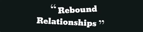 Ways To Deal With A Rebound Relationship by The Rebound Relationship Lucky 21