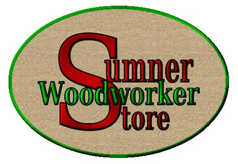 sumner woodworker store sumner woodworker store products page