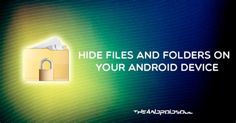 how to hide files and folders on android devices
