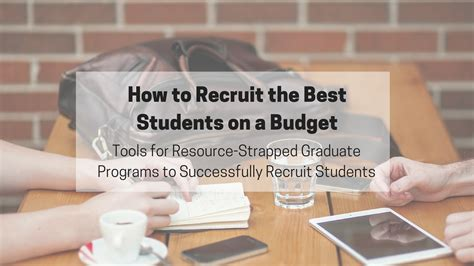Best Budget Mba by How To Recruit The Best Grad School Candidates On A Budget