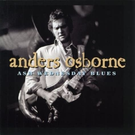 Anders Osborne American Patchwork - anders osborne ash wednesday blues cd amoeba