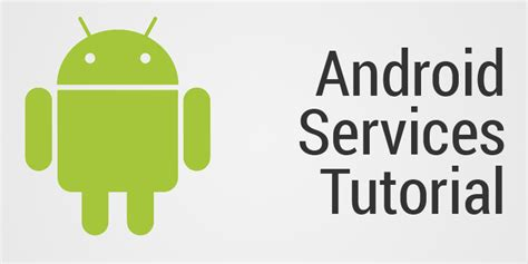 tutorial android background service android services tutorial run tasks in the background