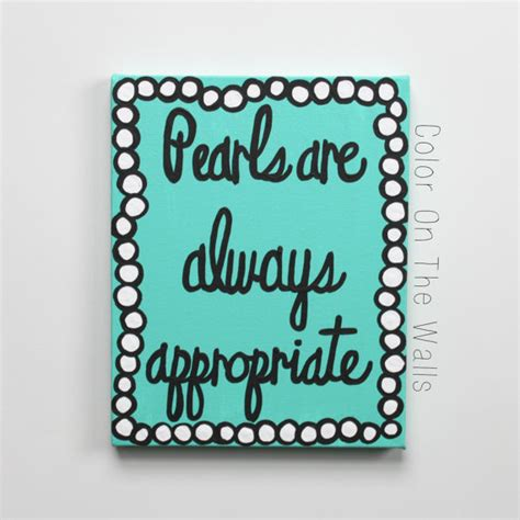 Pearls Are Always by Pearls Are Always Appropriate Jackie Kennedy Quote On Canvas