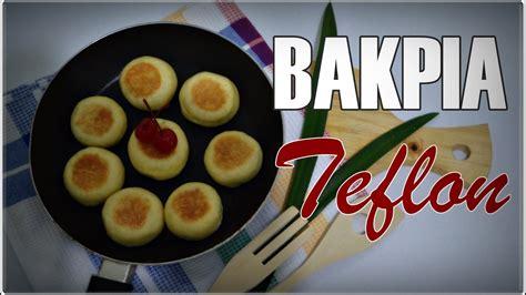 membuat martabak manis dengan teflon cara membuat cheese cake dengan teflon bakpia teflon anti