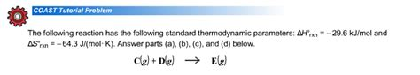 thermodynamics tutorial questions and answers solved coast tutorial problem the following reaction has