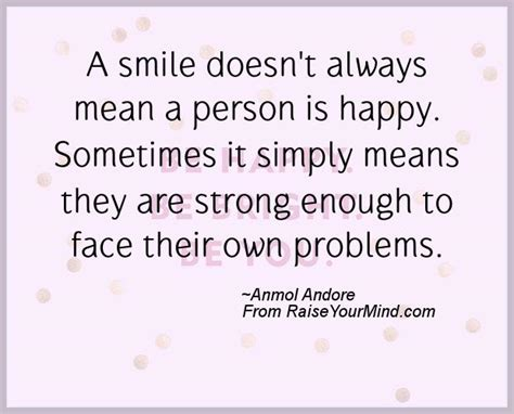 a smile doesn t always a person is happy sometimes