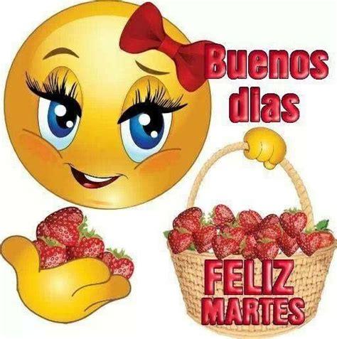imagenes de feliz martes 50 best feliz martes images on pinterest happy tuesday