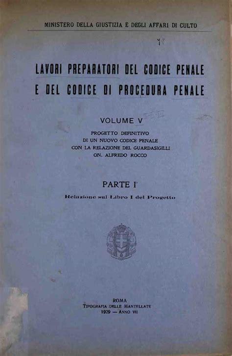 codice procedura penale 1930 testo relazione sul libro 1 progetto definitivo di un nuovo