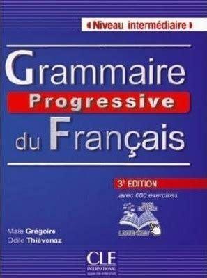 grammaire progressive du francais grammaire progressive du francais nouvelle edition jean claude mourlevat 9782090381245
