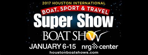 houston boat show 2017 hours houston boat show at nrg center pearland texas