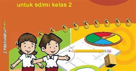 Buku Ayo Belajar Menalar Matematika Sd Mi Kelas Iv Kur 2013 senang matematika untuk sd mi buku sd kelas 2 sd tugas pelajaran