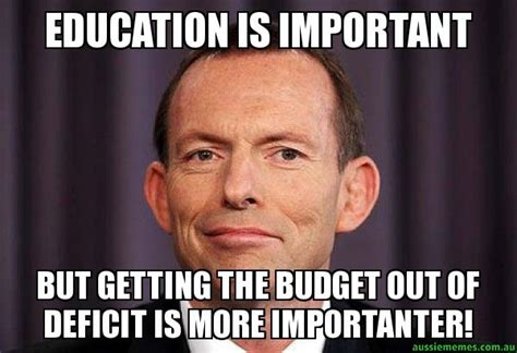 Educational Memes - education is important but getting the budget out of