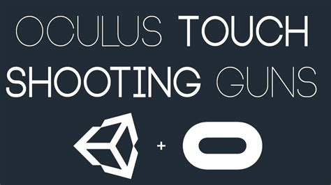 tutorial unity touch unity vr oculus touch gun shooting doovi