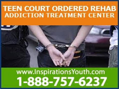 court ordered drug rehab and addiction treatment what you teen addiction treatment teen drug rehab what is court