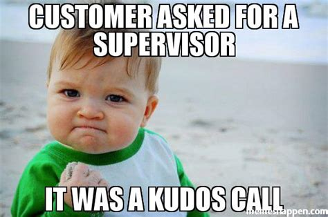 Supervisor Meme - customer asked for a supervisor it was a kudos call meme