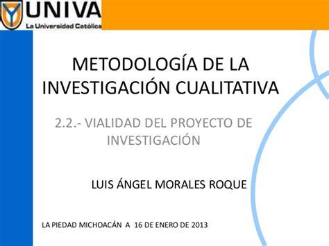 que es la metodologia dela investigacion cualitativa metodolog 237 a de la investigaci 243 n cualitativa viabilidad