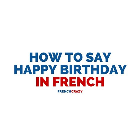 how to say happy in how to say happy birthday in frenchcrazy