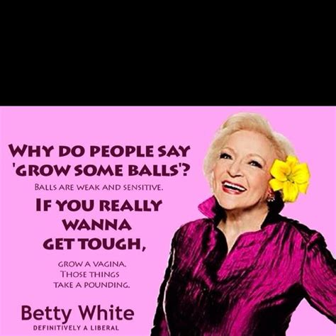Betty White Birthday Quotes Betty White Quotes Image Quotes At Hippoquotes Com