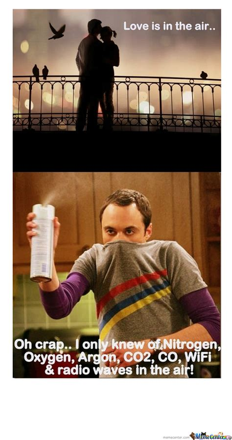 Love Is In The Air Meme - sheldon love in the air by yayyo meme center