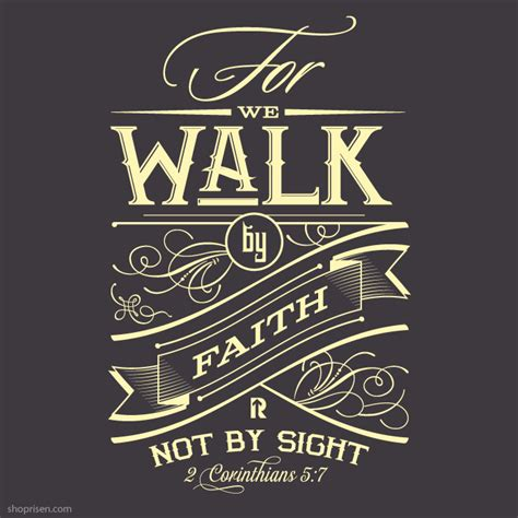 walk by faith not by sight life quotes